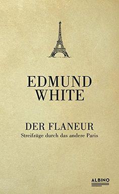 Der Flaneur: Streifzüge durch das andere Paris von Edmund... https://www.amazon.de/dp/3959850794/ref=cm_sw_r_pi_dp_eoftxbHQE7HE9