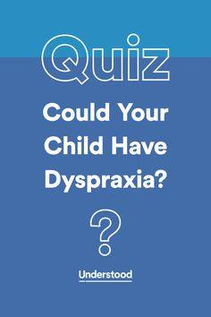 Is your child struggling with motor skills? Take this quiz to find out if he could have #dyspraxia.