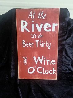 At the River sign outdoor decor summer house Beer by kpdreams River House Decor, River Quotes, River Cottage, Wine Signs, Wine O Clock, Porch Signs, Wooden Signs, Outdoor Decor, Wine Packaging