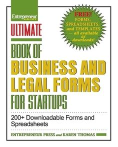 Ultimate Book of Business and Legal Forms for Startups: 200  Downloadable Forms and Spreadsheets - , Karen Thomas Assembled by a team of more than fifteen attorneys whose legal specialties apply to practically all aspects of starting, operating, and maintaining...