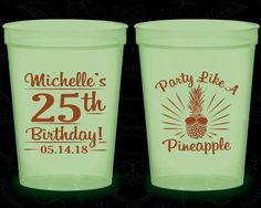 25th Birthday Glow in the Dark Cups, Party like a Pineapple, Pineapple Birthday, Glow Birthday Party (20043)