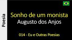 Augusto dos Anjos - 014 - Sonho de um monista