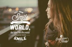 Let your smile change the world. #Inspiration from #ExpectationTherapy