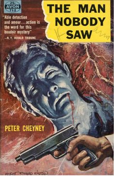 Avon Books - The Man Nobody Saw - Peter Cheyney Book Cover Art, Comic Book Covers, Pulp Art, Pulp Fiction, Book Making, Detective, Avon, The Man, Crime