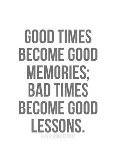 Bad times = good lessons!