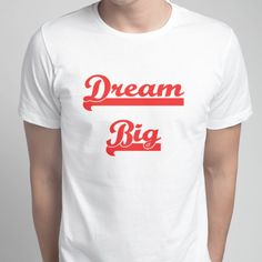 Snaptee | gary | Dream Big  Make your customized Tee with Snaptee Mobile App. http://snaptee.co/launchapp