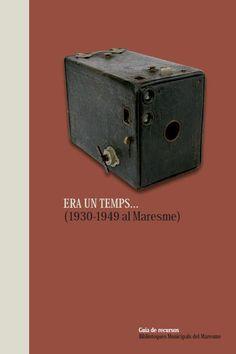 """""""Era un temps... (1930-1949 al Maresme)"""" (2008)."""