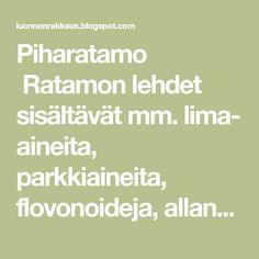 Piharatamo Ratamon lehdet sisältävät mm. lima- aineita, parkkiaineita, flovonoideja, allantoiinia (auttaa kudosten paranemisessa), auku... Lima, Math Equations