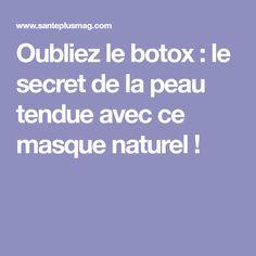 Oubliez le botox : le secret de la peau tendue avec ce masque naturel !