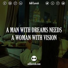 A man with dreams needs a woman with vision.  #motivation #quotes #quote #dream #vision #success #entrepreneur #ceo