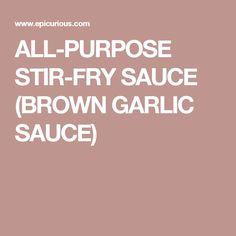 ALL-PURPOSE STIR-FRY SAUCE (BROWN GARLIC SAUCE)