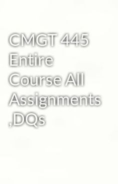 """Read """"CMGT 445   Entire Course All Assignments ,DQs"""" #science-fiction #romance"""