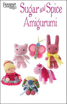 Amigurumi, Japanese for small figure, is a popular type of crochet toys or collectable. Sugar and Spice Amigurumi is another fun pattern set that is all about being a girl. Sugar and spice and everything nice, that's what these amigurumi are made of. Little girls or anyone who loves pink will adore these sweet little characters. The set of six patterns includes a cat, butterfly, pony, bunny, princess and puppy.