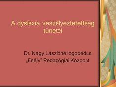A dyslexia veszélyeztetettség tünetei> Dyslexia, Teaching, Learning, Education