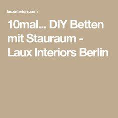 10mal... DIY Betten mit Stauraum - Laux Interiors Berlin