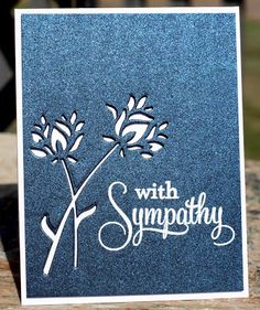 There is no card harder to make than a sympathy card. You want them to be perfect. To me, plain and simple always seems the best way to go. ...