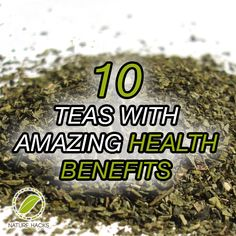10 Teas With Amazing Health Benefits