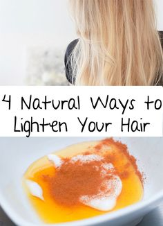 Amazing! Forget about the hair dye! Find out 4 Natural ways to lighten your hair at home! You will obtain a lighter and a healthy hair in a natural way.