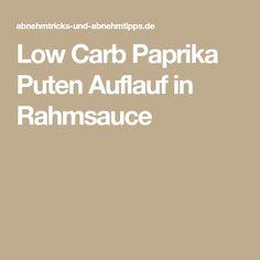 Low Carb Paprika Puten Auflauf in Rahmsauce