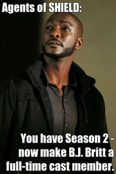 Agents of SHIELD: You have Season 2 - now make B.J. Britt a full-time cast member.  #AgentTriplett #AgentsofSHIELD
