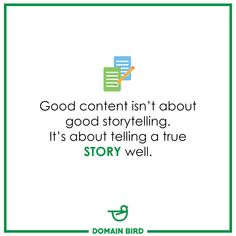 """""""Good content isn't about good storytelling. It's about telling a true story well. Online Campaign, Digital Marketing Services, True Stories, Storytelling, Ann, Wellness, Content, Business, Tips"""