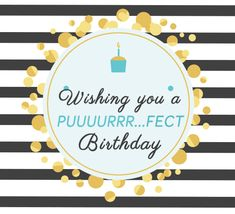 A purr-fect card for the perfect people in your life.  #purfect #perfectcard #happybirthday #birthdaybash #birthdaycards #capricornseason
