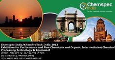 Chemspec India/ChemProTech India 2013 Exhibition for Performance and Fine Chemicals and Organic Intermediates/Chemical Processing Technology & Equipment 뭄바이 정밀화학 및 유기중간체 전시회