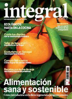 Integral. Vive mejor en un mundo mejor. http://www.larevistaintegral.com/