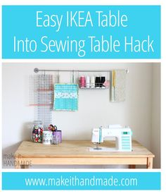 Create a sewing table using an inexpensive Ikea table.