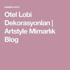 Otel Lobi Dekorasyonları | Artstyle Mimarlık Blog