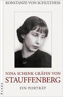 Nina Schenk Gräfin von Stauffenberg: A Portrait