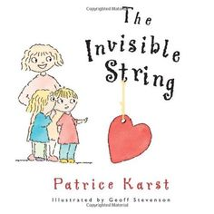 The Invisible String by Patrice Karst http://www.amazon.com/dp/0875167349/ref=cm_sw_r_pi_dp_XOclxb01HKR65