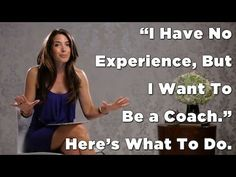 """I have no experience but I want to be a coach.""    Sound familiar?    If you have zero credentials but lots of passion, watch this video and you'll learn how you can easily build up your portfolio while gaining real life experience.    The key to gaining experience in a field you have none in? You'll have to do some consulting for free."