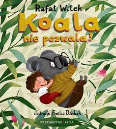polska ilustracja dla dzieci: Zapowiedź - Koala nie pozwala!