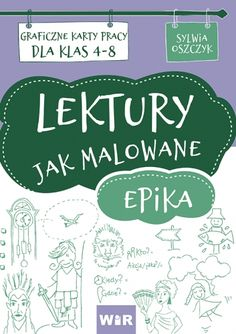"""LEKTURY JAK MALOWANE"" to połączenie polonistycznej pasji z graficznym przekazywaniem wiedzy. Kids And Parenting, Psychology, Polish, Science, Education, Homeschooling, Cards, Valentines, Children"