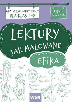 """""""LEKTURY JAK MALOWANE"""" to połączenie polonistycznej pasji z graficznym przekazywaniem wiedzy. Kids And Parenting, Psychology, Science, Education, Homeschooling, Polish, Valentines, Children, Psicologia"""