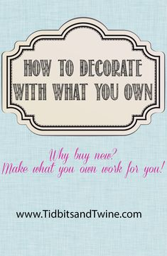TIDBITS&TWINE---How-to-Decorate-with-What-You-Own