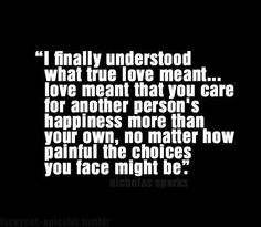 True love. When you're in love with someone even when it hurts and you can't be together... Never fades when it's real.