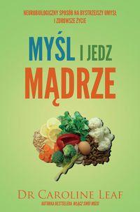 Myśl i jedz mądrze. Neurobiologiczny sposób na bystrzejszy umysł i zdrowsze życie-Leaf Caroline Beef, Food, Meat, Essen, Meals, Yemek, Eten, Steak