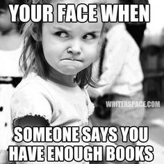 """There is no such thing as """"enough books"""""""