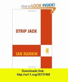 Strip Jack (9780312545239) Ian Rankin , ISBN-10: 0312545231  , ISBN-13: 978-0312545239 ,  , tutorials , pdf , ebook , torrent , downloads , rapidshare , filesonic , hotfile , megaupload , fileserve