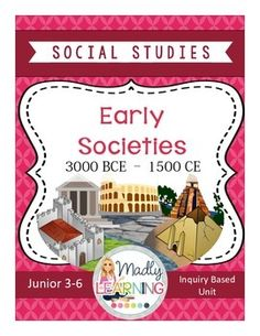 Early Societies 500BCE - 1500CE: An Inquiry Unit