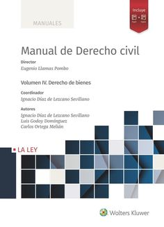 Manual de Derecho civil. Volumen IV, Derecho de bienes. Wolters Kluwer, septiembre 2021 Apps, Bar Chart, Company Logo, Diagram, Free, Products, Civil Rights, Lawyers, The Little Prince