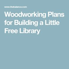 Woodworking Plans for Building a Little Free Library