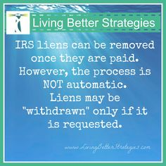 You can remove tax liens once they are paid.