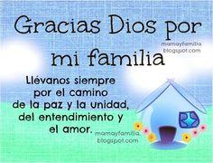 Gracias Dios por mi familia. Oración por la familia. Mamá, papá, hijos. Palabras de bendición en oración por mis hijos, mis familiares. Armo...