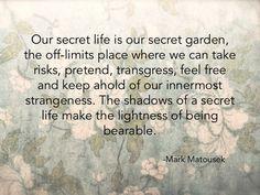 Secret life off-limits. Risks, pre tend, transgress, strangeness. #Introvert