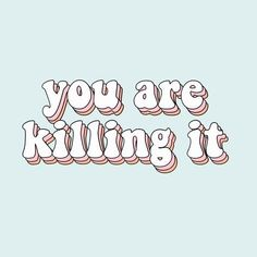 you are killing it cute quote aesthetic vsco Words Wallpaper, Cute Patterns Wallpaper, Phone Wallpaper Quotes, Iphone Wallpaper, Disney Wallpaper, Screen Wallpaper, Wallpaper Pictures, Wallpaper Desktop, Cute Quotes