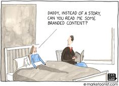 """Branded Content"" - new cartoon and post on the potential and pitfalls of content marketing http://tomfishburne.com/2013/09/branded-content.html"