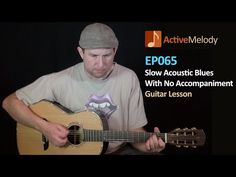 Slow Acoustic Blues Guitar Lesson With No Accompaniment - EP065 - YouTube